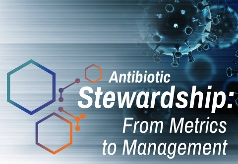 2015 NIAA Symposium - Antibiotic Stewardship: From Metrics to Management