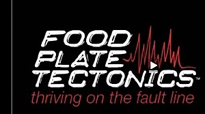 Food Plate Tectonics: Thriving on the fault line